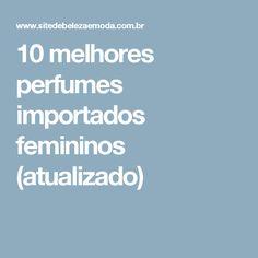 10 melhores perfumes importados femininos (atualizado)