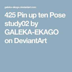 425 Pin up ten Pose study02 by GALEKA-EKAGO on DeviantArt