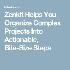 Zenkit Helps You Organize Complex Projects Into Actionable, Bite-Size Steps