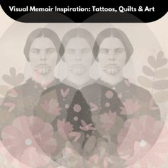 Visual Memoir- Tattoos, Quilts & Art flowers Get the MemoirClass and Stunt Writing ebook downloads as a $33 bundle! http://memoirclass.com/memoir-class-ecourse/