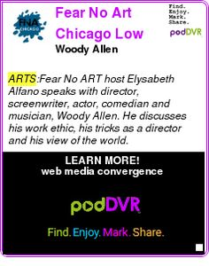 #ARTS #PODCAST  Fear No Art Chicago Low Video    Woody Allen    LISTEN...  http://podDVR.COM/?c=7e5b323c-577b-7de5-cdc1-9be895ec323d
