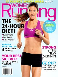Take a first look at the March 2013 Issue of Women's Running Magazine, featuring Jennifer Carpenter on the cover! Photographer: James W. Jennifer Carpenter, Fitness Inspiration, Lose Weight Running, Running Magazine, Running Buddies, Adele Weight, Keto, Wellness, How To Run Faster