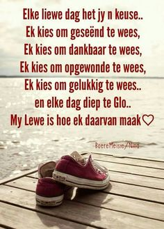 Keuses...#Afrikaans #Choices #2bMe Christian Messages, Christian Quotes, Afrikaanse Quotes, Live Life Happy, Morning Blessings, Religious Quotes, Strong Quotes, Quotes About God, Names Of Jesus