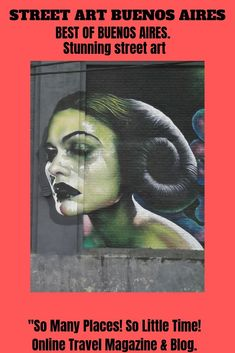Photos from the stunning street art in Buenos Aires. The history of the vibrant Buenos Aires street art scene. Where to find it. Also information about the Floralis Generica -a huge metal flower sculpture that opens and closes daily.