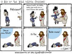 O dia em que Jesus visitou o Feliciano