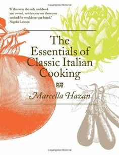 Booktopia has The Essentials of Classic Italian Cooking by Marcella Hazan. Buy a discounted Hardcover of The Essentials of Classic Italian Cooking online from Australia's leading online bookstore. Italian Recipe Book, Italian Recipes, Pureed Food Recipes, Wine Recipes, Cooking Temp For Beef, Cooking Turkey, Cooking Broccoli, Cooking Ribs, Cooking Bacon