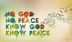 No God, no peace. Know God, know peace. | Quotesvalley.