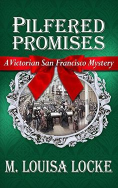 Pilfered Promises (A Victorian San Francisco Mystery Book 5) by [Locke, M. Louisa]
