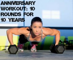 ANNIVERSARY WORKOUT: 10 ROUNDS FOR 10 YEARS
