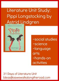 Literature unit study for Pippi Longstocking; includes social studies, science, and hands-on activities