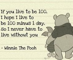 The wisdom of Pooh...had this printed on our wedding programs!