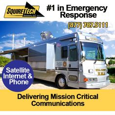 Delivering Mission Critical Emergency Response - Satellite Communications - RV, Mobile Command Post, Trailer/ Center www.SquireTechSolutions.com