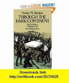 Through the Dark ContinentVolume 1 (9780486256672) Henry M. Stanley , ISBN-10: 0486256677  , ISBN-13: 978-0486256672 ,  , tutorials , pdf , ebook , torrent , downloads , rapidshare , filesonic , hotfile , megaupload , fileserve