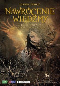 Okładka książki Nawrócenie wiedźmy. Magiczno-historyczna powieść z czasów…