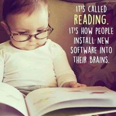 Reading Meme: It's called reading. It's how people install new software into their brains. #reading #readingquotes