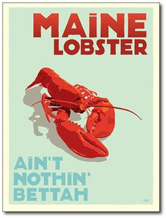 Maine Lobster art poster print by Alan Claude Graphic Artist. A classic vintage poster style interpretation of a Homar Americanus.that's American Lobster. Lobster Art, Red Lobster, Lobster Shack, Lighthouse Art, Vintage Travel Posters, Vintage Ads, New Hampshire, Cape Cod, New England