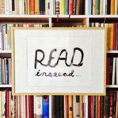 """Read instead"" print."