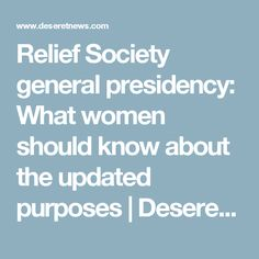 Relief Society general presidency: What women should know about the updated purposes   Deseret News