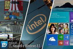 Tecnoblog Podcast 38 - E3, Haswell e Windows 8.1 - Neste episódio, Thiago Mobilon, Paulo Higa e a editora estreante Giovana Penatti comentam os principais assuntos dos últimos dias. Discutimos as novidades do Windows 8.1 reveladas pela Microsoft e explicamos a quarta geração de processadores Intel Core. Diretamente de Brasília, nosso redator de games, Gus Fune, conversa sobre as expectativas da E3, maior feira de games do mundo que será coberta in loco pelo Tecnoblog.