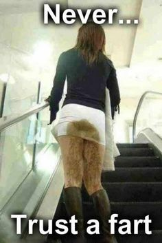 45 Funny Pics Of Most Ridiculous People Of #WalMart - Never Trust A Fart - Sharts Have A Way of Creeping Right Up Out Of You - Fail ---- hilarious jokes funny pictures walmart humor fails