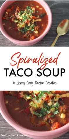 Jenny Craig Recipe Creation: Spiralized Taco Soup | No Thanks to Cake