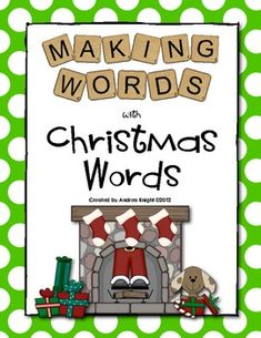 New Item:  Making Words - Christmas Words  (This packet includes five lessons and provides the student letter tiles, teacher words cards, and student sorting sheets.  33 pages, $2.00