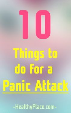 What is the best thing to do for a panic attack? Here are 10 tools for fast panic attack relief when you're having a panic attack. www.HealthyPlace.com/?utm_content=bufferc9338&utm_medium=social&utm_source=pinterest.com&utm_campaign=buffer