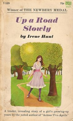 Up A Road Slowly by Irene Hunt. 1966. 186 pages.
