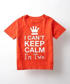 Orange I Cant Keep Calm Im Two Tee - Toddler & Kids   zulily