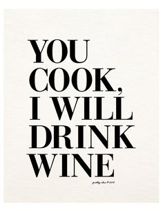 You Cook, I Will Drink Wine Art Print by PRETTY CHIC SF