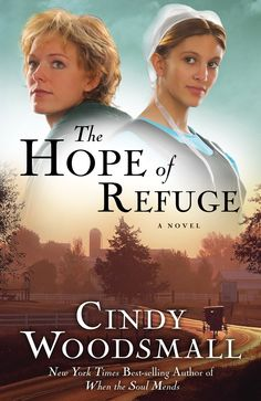 The Hope of Refuge, by best-selling author Cindy Woodsmall | Cindy Woodsmall
