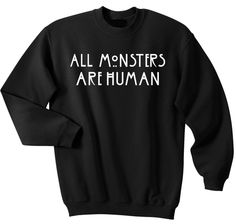 All Monsters Are Human - Sweater – Fittedera Available at www.fittedera.com