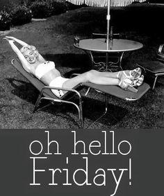 oh hello friday