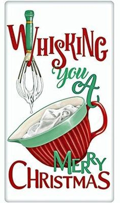 Whisking You A Merry Christmas Baking Bowl Cotton Flour Sack Dish Tea Towel - Mary Lake Thompson x Christmas Jokes, Christmas Signs, Christmas And New Year, Winter Christmas, All Things Christmas, Christmas Decorations, Christmas Baking, Merry Christmas Printable, Holiday Crafts