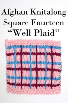 "Block Fourteen is live!  Where our last block used stripes raised above the fabric of the square, Block Fourteen ""Well Plaid""  creates lines of color flush with the rest of the square."