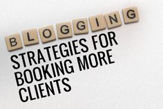5 Blogging Strategies for Booking More Photography Clients