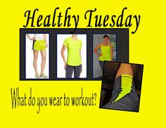 Angie's Angle: Healthy Tuesday - What you wear when working out, does it matter?