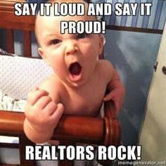 Realtors Rock! lol it's true. ;)