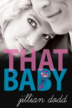 That Baby by Jillian Dodd An exclusive sneak peek and pre-order now on iBooks.