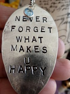 NEVER Forget what makes U HAPPY Hand Stamped Flattened by bling33, $26.00