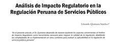 En el presente artículo, el Dr. Quintana desarrolla de manera excelente los aspectos concernientes al Análisis de Impacto Regulatorio como herramienta necesaria para mejorar la calidad de la regulación, detallando las complejidades de su implementación en otros contextos para evaluar su aplicabilidad en la regulación de servicios públicos peruana. Autor(es): Quintana Sánchez,Eduardo Revista: Derecho &Sociedad  Fecha de publicación: Junio 2011