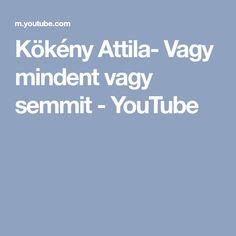 Kökény Attila- Vagy mindent vagy semmit - YouTube