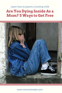 Are You Dying Inside As a Mom? 5 Ways to Get Free.  Parenting a hurting child is hard. Your heart is ripped into a million pieces because you can't fix the situation. Learn how to parent in times of stress so it doesn't eat you alive. Make sure you are the adult in the situation.