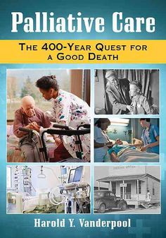 Palliative Care: The 400-Year Quest for a Good Death