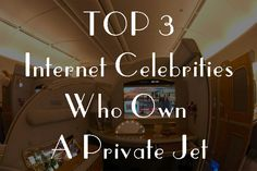 Top-Three-Internet-Celebrities-Who-Own-A-Private-Jet