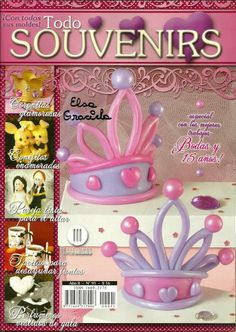 Revista Ideas para bodas y quince años Sewing Magazines, Cross Stitch Books, Birthday Balloons, Cold Porcelain, Sweet Sixteen, Crafts To Make, Fondant, Happy Birthday, Miniatures