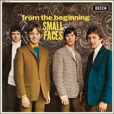 Small Faces From The Beginning on 180g Mono LP Carefully Remastered from the Original Analogue Sources Under the Supervision of Last Remaining Member, Drummer Kenney Jones Between spring 1965, when th