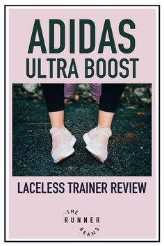 The Adidas Ultra Boost laceless trainers have been quite a rage since their release, but how good are they to run in? Get the full review of the Adidas ultra boost laceless trainers from a runners perspective. #adidasultraboostlaceless #adidasultraboostlacelessreview #adidasultraboostlacelessshoes #adidasultraboostlacelesstrainers #therunnerbeans Running Training, Weight Training, Strength Training, Losing Weight Tips, Lose Weight, Running Tips Beginner, Running Techniques, Runner Beans