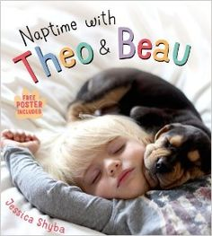 CAN'T WAIT FOR THIS BOOK Naptime with Theo and Beau: Jessica Shyba: 9781250059062: AmazonSmile: Books #theoandbeau