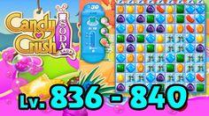 Candy Crush Soda Saga - Level 836 - 840